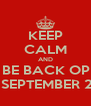 KEEP CALM AND HOT LOCKS WILL BE BACK OPEN ON MONDAY  3rd SEPTEMBER 2012 - Personalised Poster A4 size