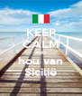 KEEP CALM AND hou van Sicilië - Personalised Poster A4 size