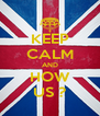 KEEP CALM AND HOW US ? - Personalised Poster A4 size