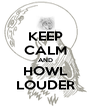 KEEP CALM AND HOWL LOUDER - Personalised Poster A4 size