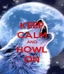 KEEP CALM AND HOWL ON - Personalised Poster A4 size
