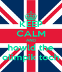 KEEP CALM AND howld the olimpik toch - Personalised Poster A4 size