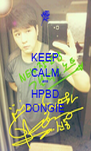 KEEP CALM and HPBD DONGIE - Personalised Poster A4 size