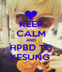 KEEP CALM AND HPBD TO YESUNG  - Personalised Poster A4 size
