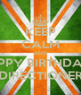 KEEP CALM AND HPPY BIRTHDAY DIRECTIONER - Personalised Poster A4 size