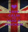 KEEP CALM AND HUG A CHICKEN - Personalised Poster A4 size