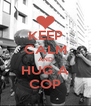 KEEP CALM AND HUG A COP - Personalised Poster A4 size