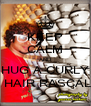 KEEP CALM AND HUG A CURLY  HAIR RASCAL - Personalised Poster A4 size