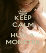 KEEP CALM AND HUG A MONSTER - Personalised Poster A4 size