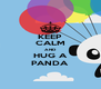 KEEP CALM AND HUG A PANDA - Personalised Poster A4 size