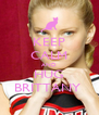 KEEP CALM AND HUG BRITTANY  - Personalised Poster A4 size