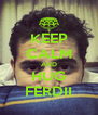 KEEP CALM AND HUG FERDII - Personalised Poster A4 size