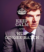 KEEP CALM AND HUG GINGER!BATCH - Personalised Poster A4 size