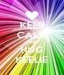 KEEP CALM AND HUG KEELIE - Personalised Poster A4 size