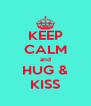 KEEP CALM and HUG & KISS - Personalised Poster A4 size