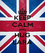 KEEP CALM AND HUG LARA - Personalised Poster A4 size