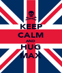 KEEP CALM AND HUG MAX - Personalised Poster A4 size