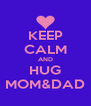 KEEP CALM AND HUG MOM&DAD - Personalised Poster A4 size