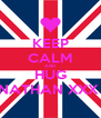 KEEP CALM AND HUG NATHAN XXX  - Personalised Poster A4 size