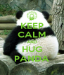 KEEP CALM AND HUG PANDA - Personalised Poster A4 size