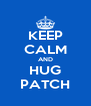 KEEP CALM AND HUG PATCH - Personalised Poster A4 size