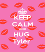 KEEP CALM AND HUG  Tyler  - Personalised Poster A4 size