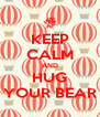 KEEP CALM AND HUG YOUR BEAR - Personalised Poster A4 size