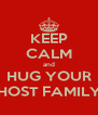 KEEP CALM and HUG YOUR HOST FAMILY - Personalised Poster A4 size