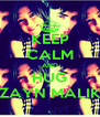 KEEP CALM AND HUG ZAYN MALIK - Personalised Poster A4 size