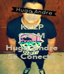 KEEP CALM AND Hugo Andre Se Conecto - Personalised Poster A4 size