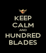 KEEP CALM AND HUNDRED BLADES - Personalised Poster A4 size