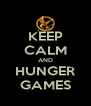 KEEP CALM AND HUNGER GAMES - Personalised Poster A4 size