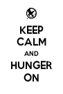 KEEP CALM AND HUNGER ON - Personalised Poster A4 size