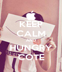 KEEP CALM AND HUNGRY COTE - Personalised Poster A4 size