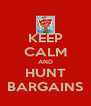 KEEP CALM AND HUNT BARGAINS - Personalised Poster A4 size