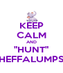 "KEEP CALM AND ""HUNT"" HEFFALUMPS - Personalised Poster A4 size"