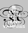 KEEP CALM AND HUNT VAMPIRES - Personalised Poster A4 size