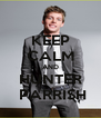 KEEP CALM AND HUNTER  PARRISH - Personalised Poster A4 size