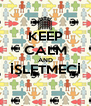 KEEP CALM AND İŞLETMECİ  - Personalised Poster A4 size