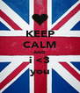 KEEP CALM AND i <3 you - Personalised Poster A4 size