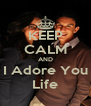 KEEP CALM AND I Adore You Life - Personalised Poster A4 size