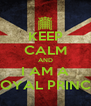 KEEP CALM AND I AM A ROYAL PRINCE - Personalised Poster A4 size