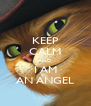 KEEP CALM AND I AM AN ANGEL - Personalised Poster A4 size