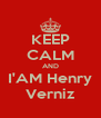 KEEP CALM AND I'AM Henry Verniz - Personalised Poster A4 size