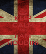 KEEP CALM AND I AM HOUDINì - Personalised Poster A4 size