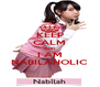 KEEP CALM AND I AM NABILAHOLIC - Personalised Poster A4 size