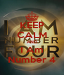 KEEP CALM AND I Am Number 4 - Personalised Poster A4 size