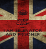 KEEP CALM AND I AM SELENATOR AND PRISONER - Personalised Poster A4 size