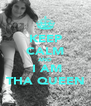 KEEP CALM AND  I AM THA QUEEN - Personalised Poster A4 size