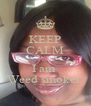 KEEP CALM AND I am  Weed smoker  - Personalised Poster A4 size